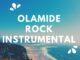 Olamide - Rock Instrumental