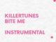 Killertunes – Bite Me iNSTRUMENTAL